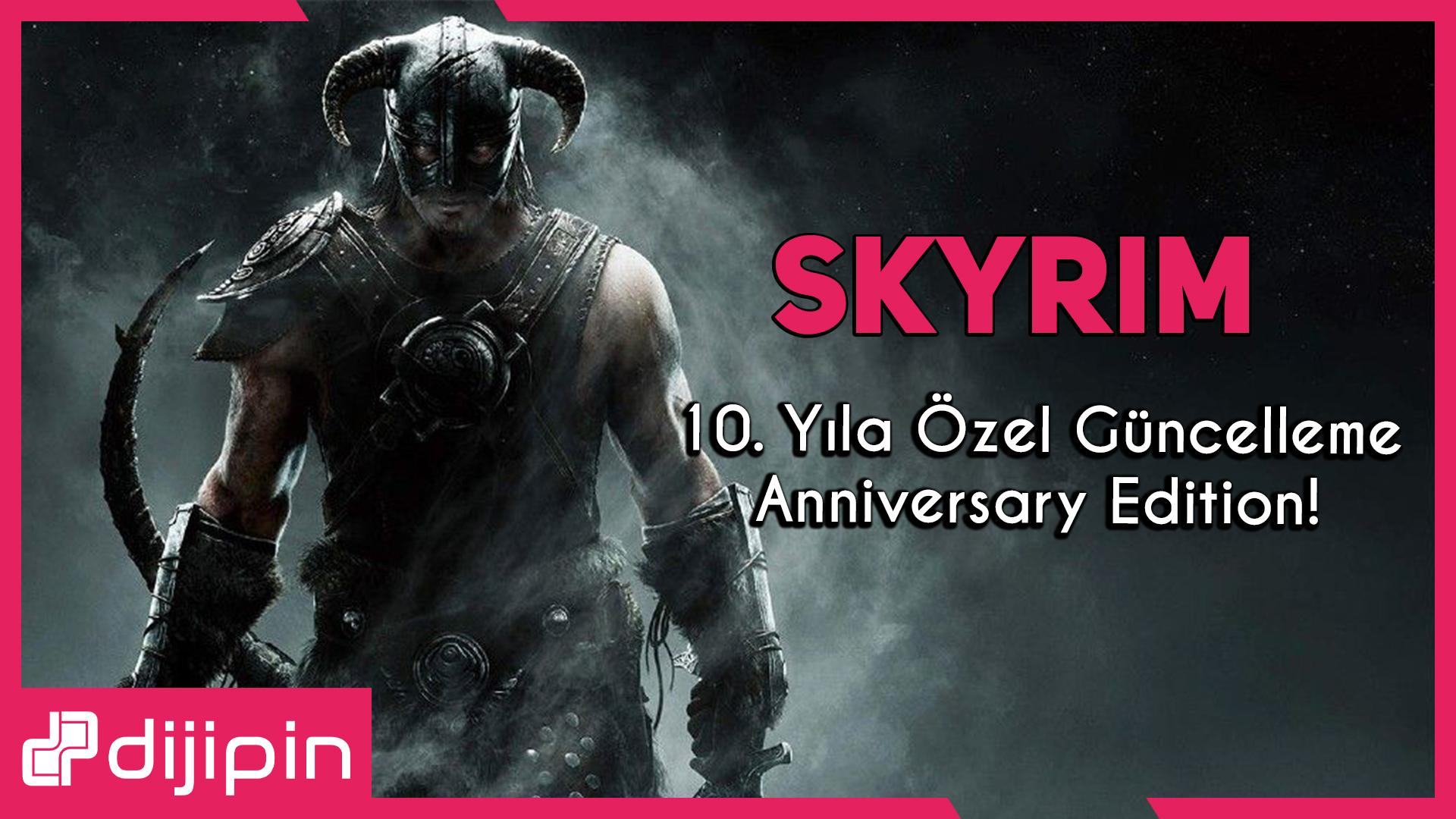 The Elder Scrolls V: Skyrim Anniversary Edition PC ve Konsollar İçin Duyuruldu