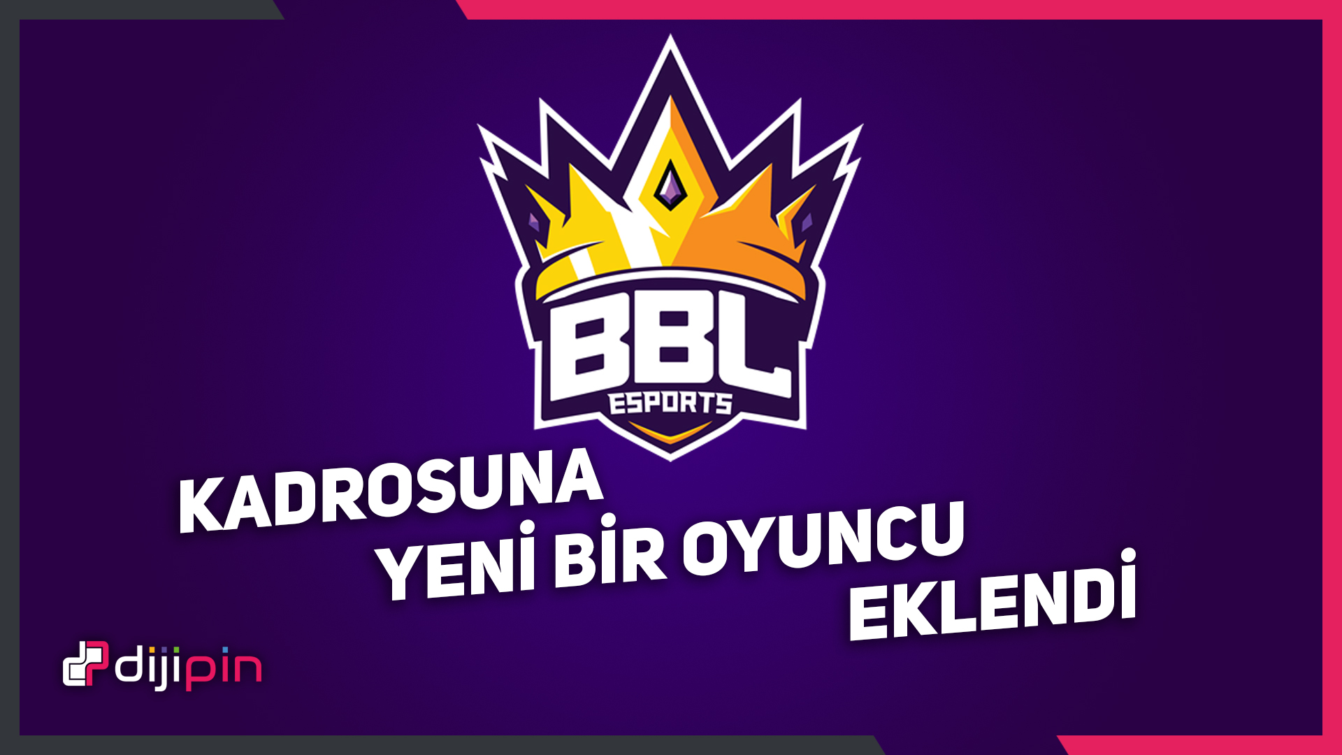 BBL Esports'un YENİ OYUNCUSU!