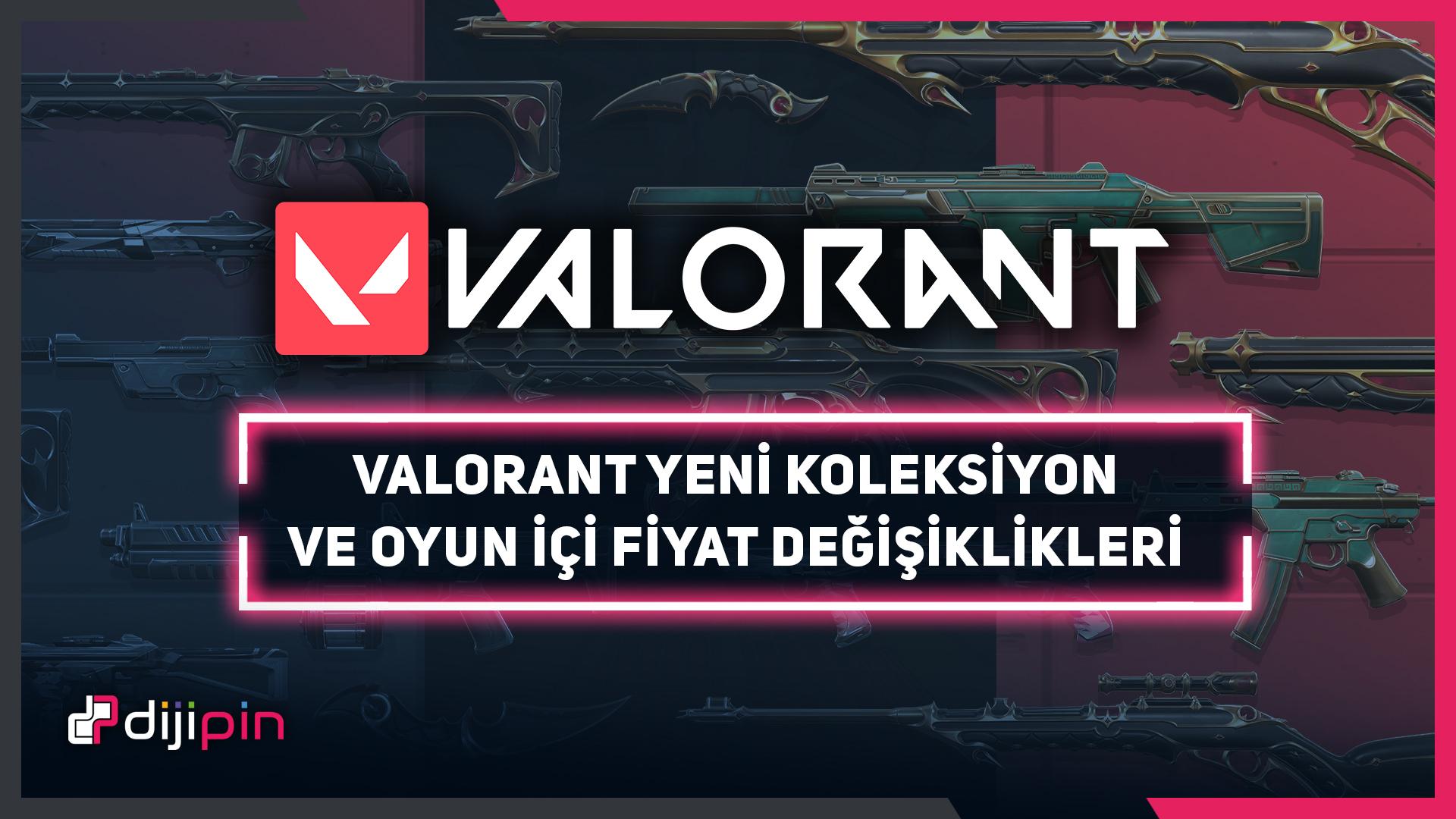 Valorant Yeni Koleksiyon ve Oyun İçi Fiyat Değişiklikleri